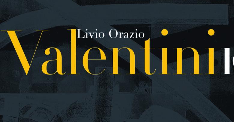 Progetto LIVIO ORAZIO VALENTINI100. Ad Orvieto esposizioni dedicate al centenario della nascita dell'artista 🗓 🗺