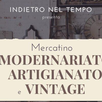"""""""Indietro nel tempo"""" Mercatino di Antiquariato, collezionismo, rigatteria, modernariato e artigianato"""